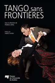 Tango sans frontières ebook by Kobo.Web.Store.Products.Fields.ContributorFieldViewModel