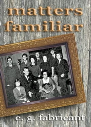 Matters Familiar ebook by E. G. Fabricant
