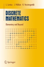 Discrete Mathematics - Elementary and Beyond ebook by L. Lovász,J. Pelikán,K. Vesztergombi
