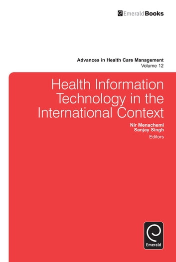 Health Information Technology in the International Context ebook by