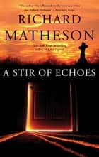 A Stir of Echoes ebook by Richard Matheson