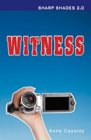Witness (Sharp Shades 2.0) ebook by Anne Cassidy