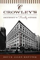 Crowley's: ebook by Bruce Allen Kopytek