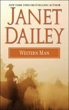Western Man eBook by Janet Dailey