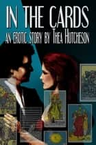 In the Cards ebook by Thea Hutcheson