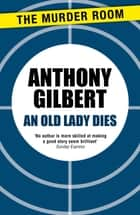 An Old Lady Dies ebook by Anthony Gilbert