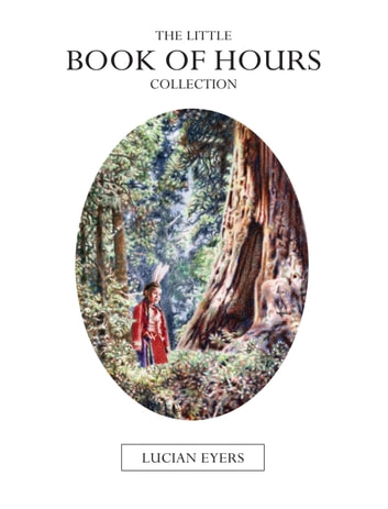 The Little Book of Hours Collection ebook by Lucian Eyers