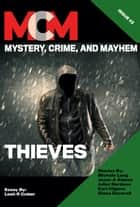 Thieves - Mystery, Crime, and Mayhem: Issue 2 ebook by David H. Hendrickson, Kari Kilgore, Cate Martin,...