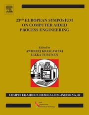 23rd European Symposium on Computer Aided Process Engineering ebook by Andrzej Kraslawski,Ilkka Turunen