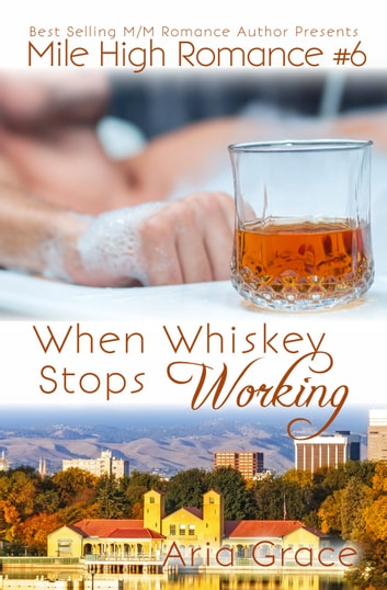 When Whiskey Stops Working ebook by Aria Grace