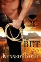 The Bet - Blazing Hearts, #1 ebook by Kennedy Kovit