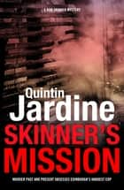 Skinner's Mission - The past and present collide in this gritty crime novel ebook by Quintin Jardine