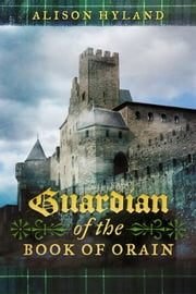 Guardian of the Book of Orain ebook by Alison Hyland
