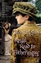 Royal Road to Fotheringay - (Mary Stuart) ebook by