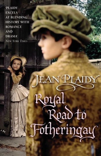 Royal Road to Fotheringay - (Mary Stuart) ebook by Jean Plaidy