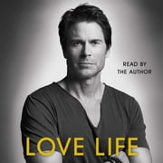 Love Life audiobook by Rob Lowe