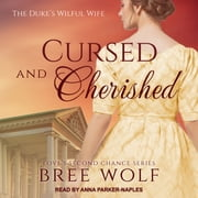 Cursed & Cherished - The Duke's Wilful Wife audiobook by Bree Wolf