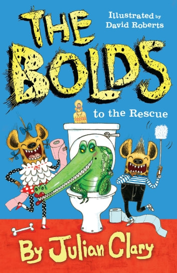 The Bolds to the Rescue ebook by Julian Clary