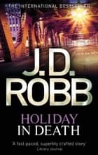 Holiday In Death - 7 ebook by J. D. Robb
