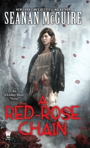 A Red-Rose Chain - An October Daye Novel ebook by Seanan McGuire