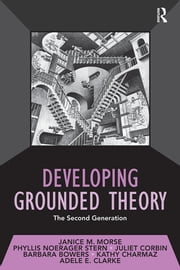 Developing Grounded Theory - The Second Generation ebook by Janice M. Morse,Phyllis Noerager Stern,Juliet Corbin,Barbara Bowers,Kathy Charmaz,Adele E. Clarke