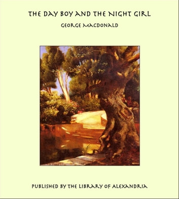 The Day Boy and the Night Girl ebook by George MacDonald