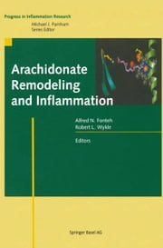 Arachidonate Remodeling and Inflammation ebook by Alfred N. Fonteh, Robert L. Wykle