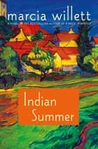 Indian Summer - A Novel eBook by Marcia Willett