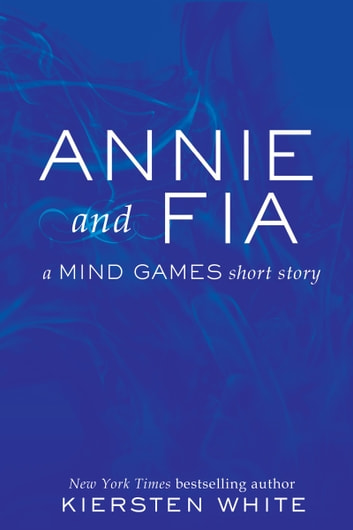 Annie And Fia Ebook By Kiersten White 9780062321497 Rakuten Kobo
