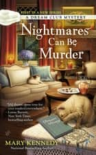 Nightmares Can Be Murder - A Dream Club Mystery ebook by Mary Kennedy