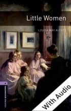 Little Women - With Audio Level 4 Oxford Bookworms Library ebook by Louisa May Alcott