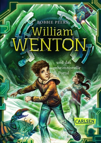 William Wenton 2: William Wenton und das geheimnisvolle Portal ebook by Bobbie Peers