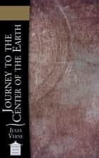 Journey to the Center of the Earth ebook by Jules Verne