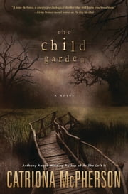The Child Garden - A Novel ebook by Catriona McPherson