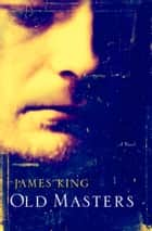Old Masters ebook by James King