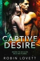 Captive Desire ebook by Robin Lovett