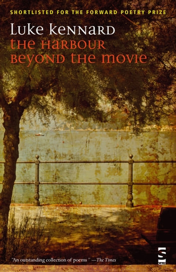 The Harbour Beyond the Movie ebook by Luke Kennard