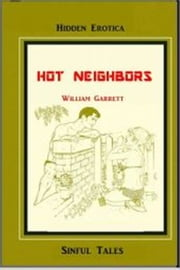 Hot Neighbors ebook by William Garret