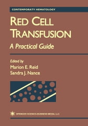 Red Cell Transfusion - A Practical Guide ebook by Marion E. Reid,Sandra J. Nance