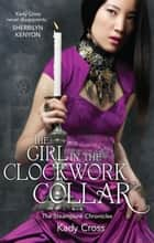 The Girl In The Clockwork Collar 電子書 by Kady Cross