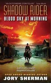 Shadow Rider: Blood Sky at Morning ebook by Jory Sherman