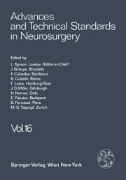 Advances and Technical Standards in Neurosurgery ebook by L. Symon,J. Brihaye,F. Cohadon,B. Guidetti,F. Loew,J. D. Miller,H. Nornes,E. Pásztor,M. G. Ya?argil,B. Pertuiset