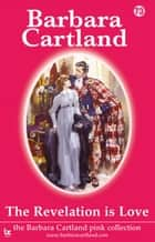 The Revelation is Love ebook by Barbara Cartland