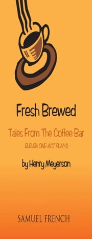 Fresh Brewed: Tales from the Coffee Bar ebook by Henry Meyerson