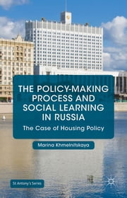 The Policy-Making Process and Social Learning in Russia - The Case of Housing Policy ebook by Dr. Marina Khmelnitskaya
