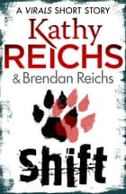 Shift: A Virals Short Story ebook by Kathy Reichs