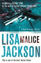 Malice - New Orleans series, book 6 ebook by Lisa Jackson