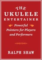 The Ukulele Entertainer ebook by Ralph Shaw