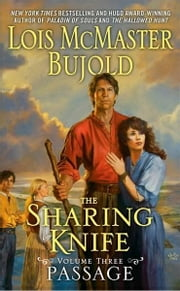 The Sharing Knife, Volume Three ebook by Lois McMaster Bujold