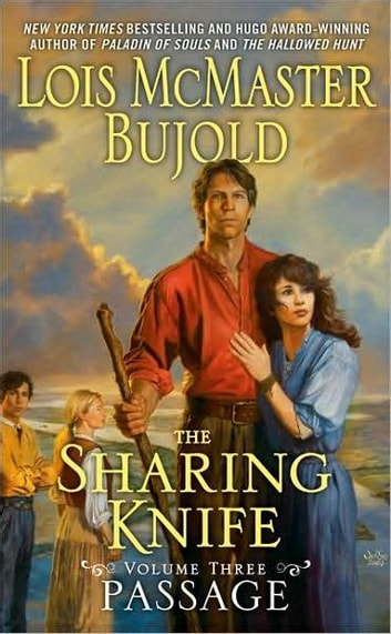 The Sharing Knife, Volume Three - Passage eBook by Lois McMaster Bujold